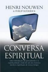 Conversa Espiritual (Henri Nouwen e Philip Roderick)