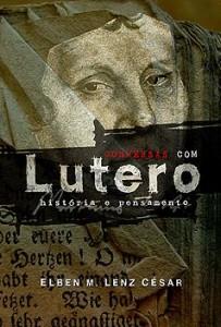 Conversas com Lutero (Elben M. Lenz César)