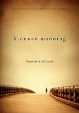 Convite à solitude (Brennan Manning)