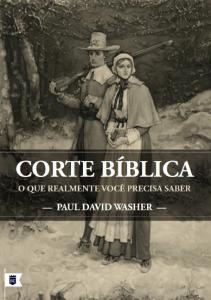 Corte bíblica (Paul Washer)