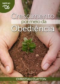 Crescimento Por Meio da Obediência (Christian Clayton)
