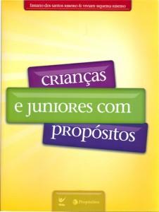 Crianças e Juniores com Propósitos (Fabiano dos Santos Ribeiro – Viviam Siqueira Ribeiro)