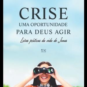 Crise: Uma oportunidade para Deus agir (Antônio Manoel Medeiros)