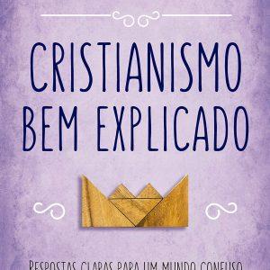 Cristianismo bem explicado (Augustus Nicodemus)