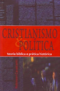 Cristianismo e política (Robinson Cavalcanti)