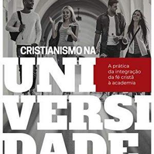 Cristianismo na universidade (Augustus Nicodemus Lopes)