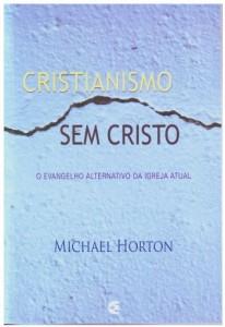 Cristianismo sem Cristo (Michael Horton)
