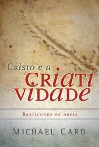 Cristo e a criatividade (Michael Card)