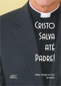 Cristo salva até padre (Aníbal Pereira dos Reis)