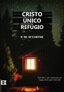 Cristo único refúgio (Robert Murray M'Cheyne)