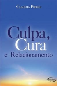 Culpa, cura e relacionamento (Claudia Pierre)