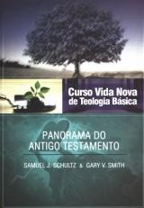 Curso Vida Nova de Teologia básica – Vol. 2 – Panorama do Antigo Testamento (Samuel J. Schultz e Gary V. Smith)