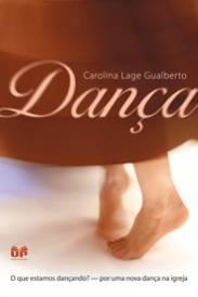 Dança – o que estamos dançando? (Carolina Lage Gualberto)