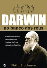 Darwin no banco dos réus (Phillip E. Johnson)
