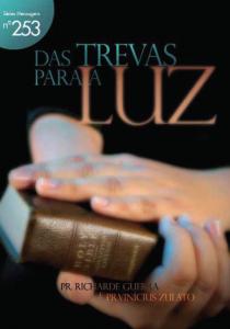 Das trevas para a luz (Richarde Guerra – Vinícius Zulato)