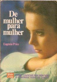 De Mulher para mulher (Eugênia Price)