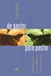 De pastor para pastor (Erwin Lutzer)