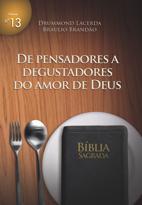 De pensadores a degustadores do amor de Deus (Braulio Brandão – Drummond Lacerda)