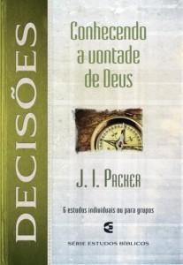 Decisões: Conhecendo a vontade de Deus  (J. I. Packer)