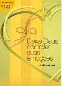 Deixe Deus Controlar Suas Emoções (Márcio Valadão)