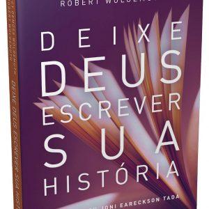 Deixe Deus escrever sua história (Nancy Demoss Wolgemuth – Robert Wolgemuth)