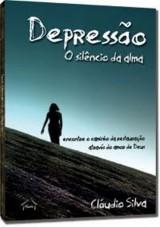 Depressão – O silêncio da alma (Cláudio Silva)