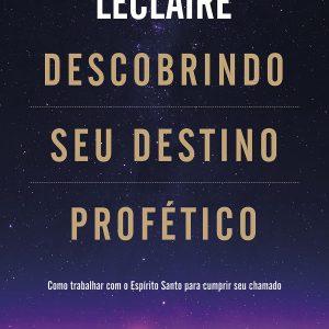Descobrindo seu destino profético (Jennifer LeClaire)