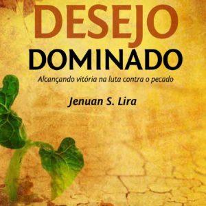 Desejo dominado (Jenuan S. Lira)