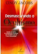 Desmascarando o ocultismo (Cindy Jacobs)