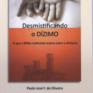 Desmistificando o Dízimo (Paulo José F. de Oliveira)