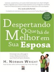 Despertando o que há de Melhor em sua Esposa (H. Norman Wright)