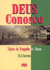 Deus Conosco (D. A. Carson)
