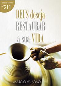 Deus Deseja Restaurar a Sua Vida (Márcio Valadão)