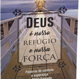 Deus é o nosso refúgio e a nossa força