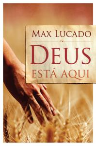 Deus está aqui (Max Lucado)