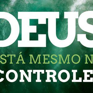 Deus está mesmo no controle? (Jerry Bridges)