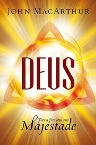 Deus – Face a face com Sua majestade (John MacArthur)