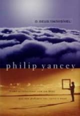 O Deus (in)visível (Philip Yancey)