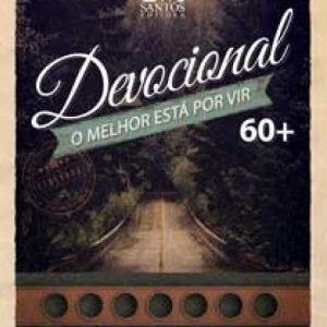 O melhor está por vir: Devocional 60+ (Gicelma de Oliveira Tavares)