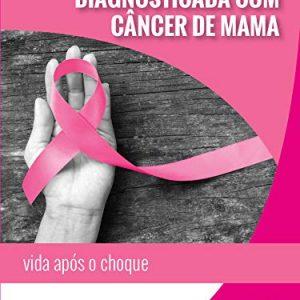 Diagnosticada com câncer de mama (Joni E. Tada)
