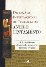 Dicionário internacional de teologia do Antigo Testamento (R. Laird Harris – Gleason L. Archer Jr. – Bruce K. Waltke)