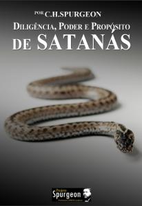 Diligência, Poder e Propósito de Satanás (Charles H. Spurgeon)