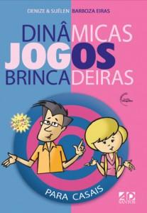 Dinâmicas, jogos, brincadeiras para casais (Denise Barbosa – Suélen Barbosa Eiras)