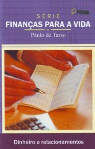Dinheiro e relacionamentos (Paulo de Tarso)