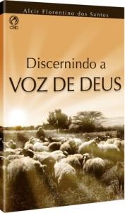 Discernindo a voz de Deus (Alcir Florentino dos Santos)