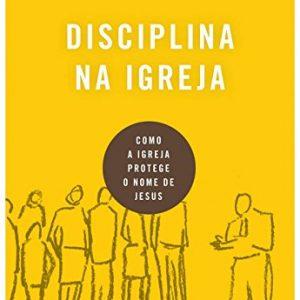 Disciplina na igreja (Jonathan Leeman)
