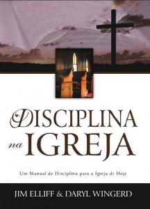 Disciplina na Igreja (Jim Elliff – Darly Wingerd)