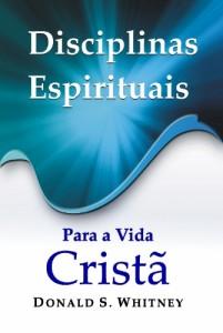 Disciplinas espirituais para a vida cristã (Donald S. Whitney)