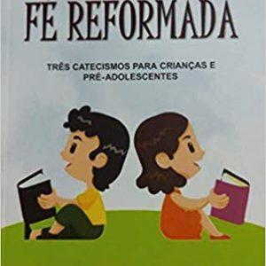 Discipulando os nossos filhos na fé reformada (Ewerton Tokashiki)