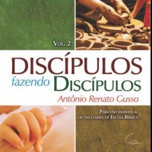 Discípulos fazendo discípulos – Volume 2 (Antonio Renato Gusso)